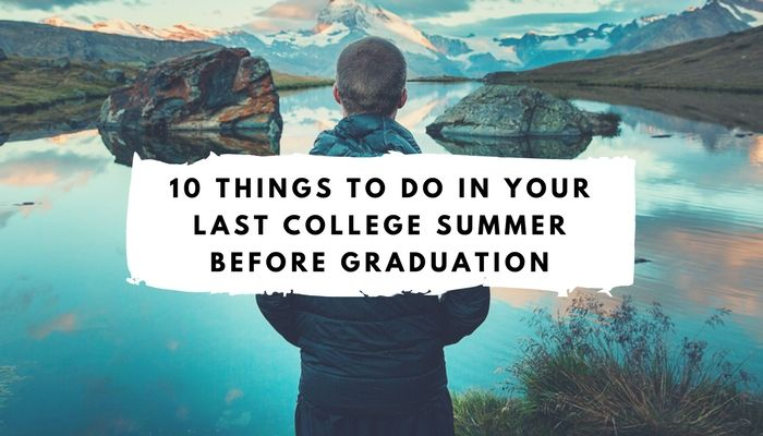 10 Things To Do In Your Last College Summer-1