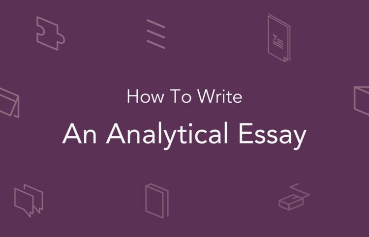 How to Write an Analytical Essay That Makes You Look Good