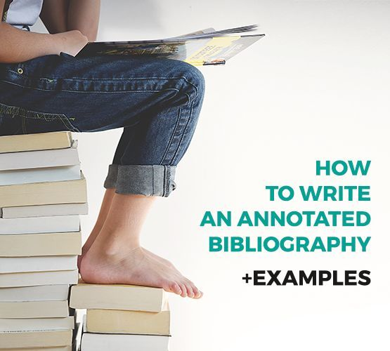 A Step By Step Guide on How to Write an Annotated Bibliography + Examples