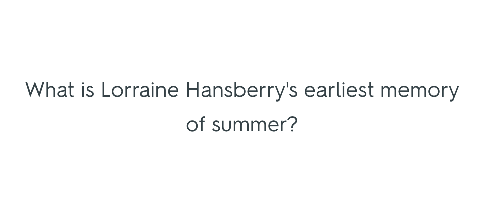 What is Lorraine Hansberry's earliest memory of summer?